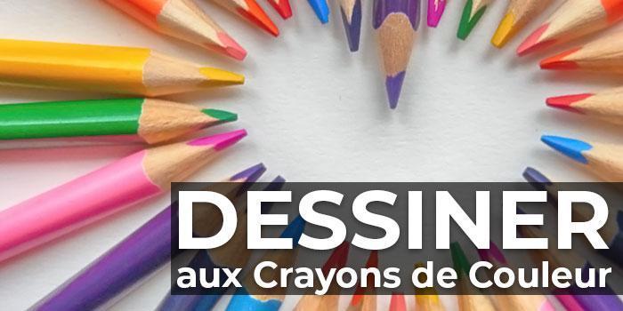 Dessiner Aux Crayons De Couleur La Bonne Recette Pour Les